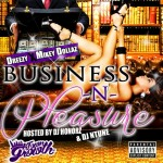 Dreezy & Mikey Dollaz Get Down To Business In 'Business N Pleasure' Mixtape
