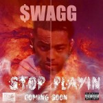 Chicago Artist Swagg To Drop 'Stop Playing' Mixtape