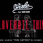Wale Calls New Single 'Love Hate Thing' A 'New Black Soul'
