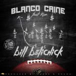 Blanco Caine Releases 'Bill Belichick' featuring F.O.C's Kon
