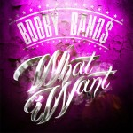 Bobby Band$ Drops 'What I Want'