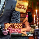 Dreezy & Mikey Dollaz To Drop 'Business & Pleasure 2.0' Mixtape