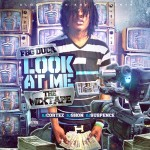 FBG Duck Earns Spotlight In 'Look At Me' Mixtape