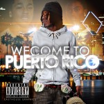 P. Rico Makes Noise In 'Welcome To Puerto Rico' Mixtape