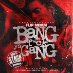 Flip To Release 'Bang: F*ck Yo Gang' Mixtape