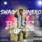 Swagg Dinero To Drop 'Boss Up' Mixtape