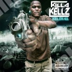 Killa Kellz To Speak Street Gospel In 'Kill Em All' Mixtape