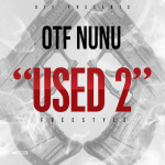 OTF Nunu Drops 'Used 2' Freestyle