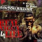 RondoNumbaNine Is A Savage In 'Real Nigga For Life' Mixtape