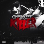 Young Chop Drops New Chief Keef Song 'Killer'