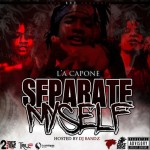 L'A Capone Is Cut From A Different Cloth In 'Separate Myself' Mixtape