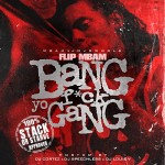 MBAM Flip Drops No Holds Bars In 'Bang: F*ck Yo Gang' Mixtape