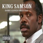 King Samson Drops 'Danny Glover' Freestyle