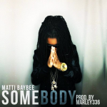 Matti Baybee Drops 'Somebody' Music Video