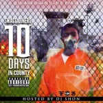 Swagg Dinero Announces New Mixtape '10 Days In County'