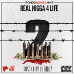 RondoNumbaNine Is Up Now In 'Real N*gga 4 Life 2' Mixtape