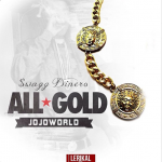 Swagg Dinero To Drop New Single 'All Gold'