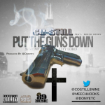 Co-Still Drops Anti-Violence Anthem 'Put The Guns Down'