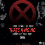 New Music: Fredo Santana & Lil Reese- 'That's A No No'