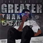 Gino Marley Announces 'Greater Than Great' Release Date, Reveals Official Cover Art