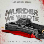 Mixtape Review: Asa and Mikey Dollaz- 'Murder We Wrote'
