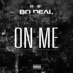 New Music: Bo Deal- 'On Me' Featuring Leoski D