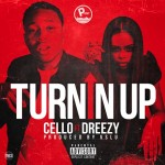 New Music: Cello and Dreezy- 'Turnin Up'