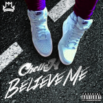 New Music: Chella H- 'Believe Me' Freestyle