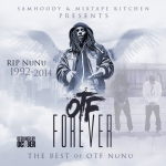 Mixtape Review: OTF NuNu- 'OTF Forever: The Best Of OTF NuNu'