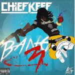 Chief Keef To Finish Up 'Bang 3,' May Drop In August On B-Day
