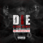 Blood Money- 'Die' Featuring Fat Trel and Lil Herb (Coming Soon)