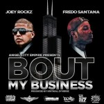 New Music: Joey Rockz and Fredo Santana- 'Bout My Business'