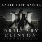 Mixtape Review: Katie Got Bandz- 'Drillary Clinton 2'