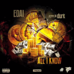 New Music: Edai- 'All I Know' Featuring Lil Durk