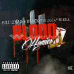 New Music: Billionaire Black, HG Locks and Yung Killa- 'Blood Homies'