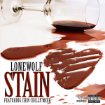 New Music: LoneWolf- 'Stain' Featuring Chin Chilla Meek
