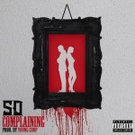New Music: SD- 'Complaining'