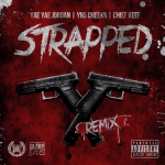 New Music: Chief Keef, Yae Yae Jordan and YNS Cheeks- 'Strapped' Remix