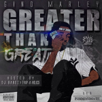 Gino Marley To Drop 'Greater Than Great' Mixtape On Sept. 1