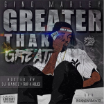 Gino Marley Reveals 'Greater Than Great' Tracklist