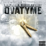 I.L Will and Mikey Dollaz Prep Joint Mixtape 'Ova Tyme'