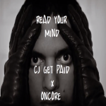 New Music: CJ Get Paid and Oncore- 'Read Ya Mind'