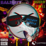Mixtape Review: BallOut- 'Welcome To BallOut World'