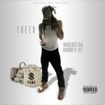 New Music: Hot Boy Freek- 'Where Da Money At'