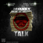 New Music: Lil Durk- 'Money Talk' Featuring CashCowRod, Korncapone and Rudeboigudda
