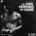 Lil Durk Previews New 'Remember My Name' Single 'My Life'