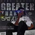 Mixtape Review: Gino Marley- 'Greater Than Great'
