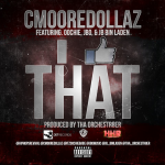 CMooreDollaz Preps New Single 'I Like That' Featuring JB Bin Laden, Oochie and JBo