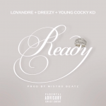 New Music: LovAndre, Dreezy and KD Young Cocky- 'Ready'