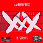 ManeMane4CGG Drops New Song '3 Strikes'